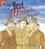 Best Mates: Three Lads Who Went to War Together by Philippa Werry