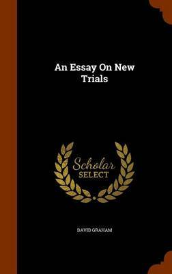 An Essay on New Trials by David Graham image