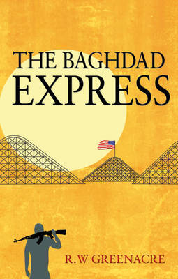 The Baghdad Express by R.W. Greenacre