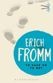 To Have or To Be? by Erich Fromm