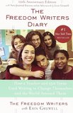 The Freedom Writers Diary: How a Teacher and 150 Teens Used Writing to Change Themselves and the World around Them by Freedom Writers