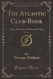 The Atlantic Club-Book, Vol. 2 of 2 by Various Authors