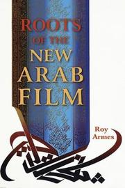Roots of the New Arab Film by Roy Armes