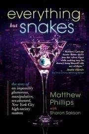 Everything But Snakes by Matthew Phillips