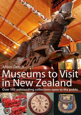 Museums to Visit in New Zealand by Alison Dench