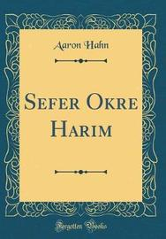 Sefer Okre Harim (Classic Reprint) by Aaron Hahn