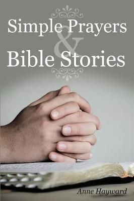 Simple Prayers & Bible Stories by Anne Hayward image