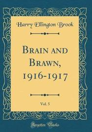 Brain and Brawn, 1916-1917, Vol. 5 (Classic Reprint) by Harry Ellington Brook image