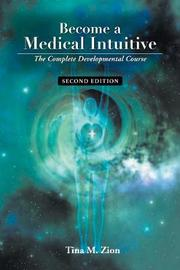 Become a Medical Intuitive - Second Edition by Tina M Zion