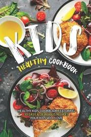 Kids Healthy Cookbook by Daniel Humphreys