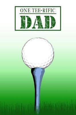 One Tee-rific Dad by Birchfield Journals