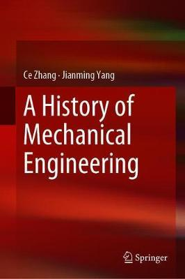 A History of Mechanical Engineering by Ce Zhang