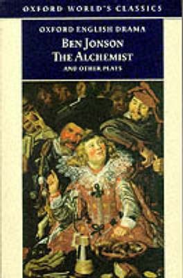 """The Alchemist and Other Plays: """"Volpone, or the Fox"""", """"Epicene, or the Silent Woman"""", """"The Alchemist"""", """"Bartholemew Fair"""" by Ben Jonson image"""