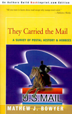 They Carried the Mail: A Survey of Postal History and Hobbies by Mathew J. Bowyer image
