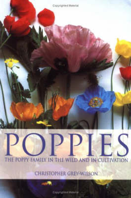 Poppies: The Poppy Family in the Wild and in Cultivation by Christopher Grey-Wilson image