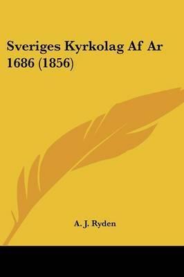 Sveriges Kyrkolag Af Ar 1686 (1856) by A J Ryden image