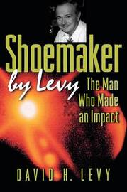 Shoemaker by Levy by David H. Levy