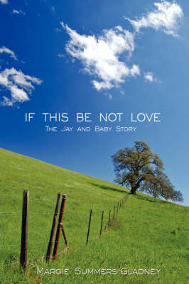 If This be Not Love by Margie, Summers-Gladney