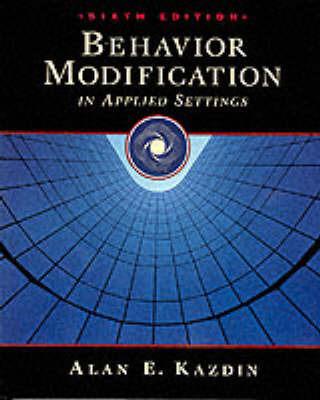Behavior Modification in Applied Settings by Alan E Kazdin