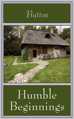 Humble Beginnings by BUTTON
