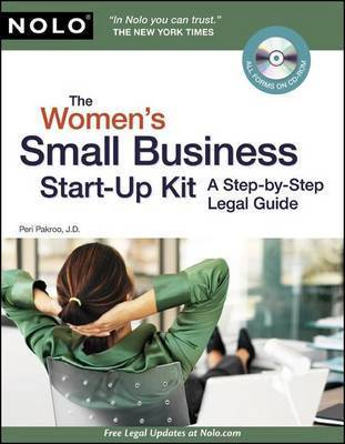 The Women's Small Business Start-Up Kit: A Step-By-Step Legal Guide by Peri Pakroo