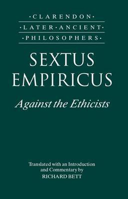 Sextus Empiricus: Against the Ethicists by Empiricus Sextus