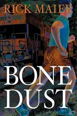 Bone Dust by Rick Maier