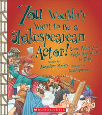 You Wouldnt Want to Be a Shakespearean Actor! by Jacqueline Morley image
