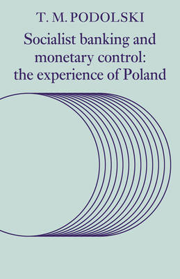 Socialist Banking and Monetary Control by T.M. Podolski