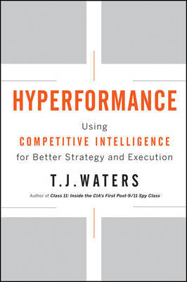 Hyperformance: Using Competitive Intelligence for Better Strategy and Execution by T J Waters image