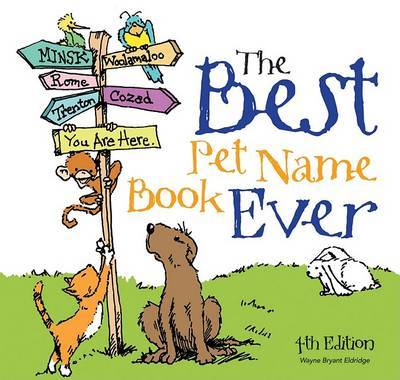The Best Pet Name Book Ever by Wayne Bryant Eldridge image