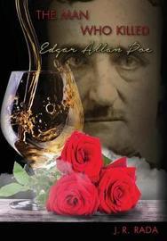 The Man Who Killed Edgar Allan Poe by J R Rada image