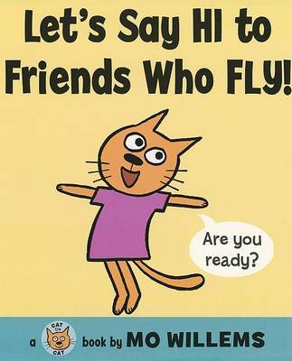 Let's Say Hi to Friends Who Fly! by Mo Willems image