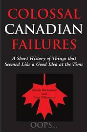 Colossal Canadian Failures by Randy Richmond image