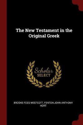 The New Testament in the Original Greek by Brooke Foss Westcott image