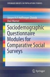 Sociodemographic Questionnaire Modules for Comparative Social Surveys by Jurgen H.P. Hoffmeyer-Zlotnik