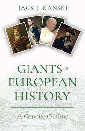Giants of European History by Jack J Kanski image