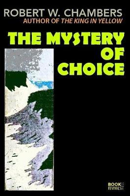 The Mystery of Choice by Robert W Chambers image