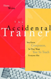 The Accidental Trainer by Elaine Weiss