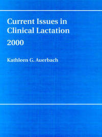 Current Issues in Clinical Lactation: 2000 by Kathleen G Auerbach image