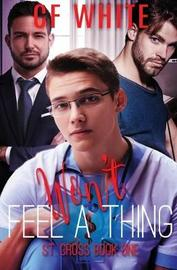 Won't Feel a Thing by C F White