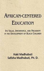 African-Centered Education by Haki R Madhubuti image