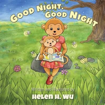 Good Night, Good Night by Helen H Wu