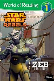 World of Reading Star Wars Rebels Zeb to the Rescue by Michael Siglain