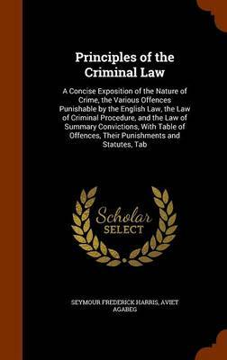 Principles of the Criminal Law by Seymour Frederick Harris