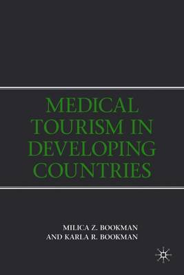 Medical Tourism in Developing Countries by M. Bookman image