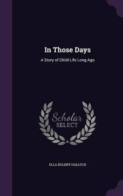 In Those Days by Ella Boldry Hallock