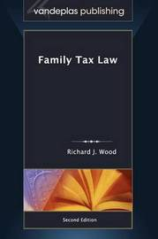 Family Tax Law, Second Edition 2011 by Richard J Wood