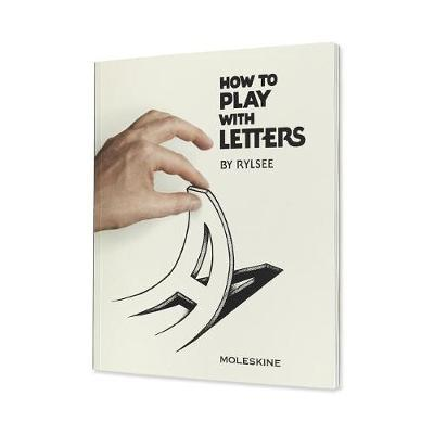 How to Play with Letters by Rylsee