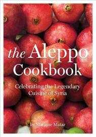 The Aleppo Cookbook by Marlene Matar image